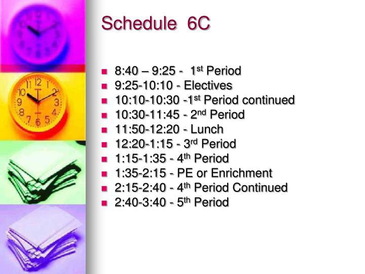 Schedule 6c
