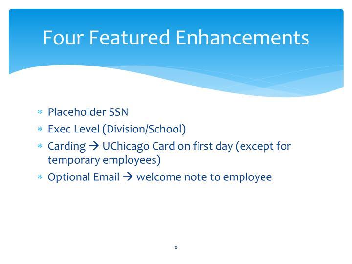 Four Featured Enhancements