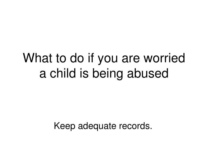 What to do if you are worried a child is being abused