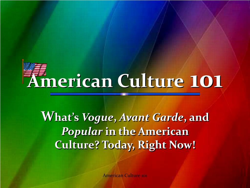 american culture 101 l.