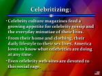celebritizing