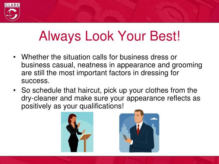 Always Look Your Best!