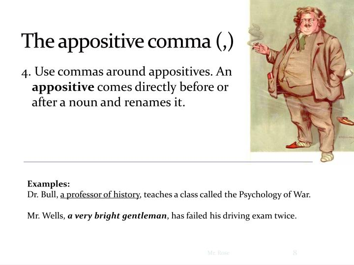 The appositive comma (,)