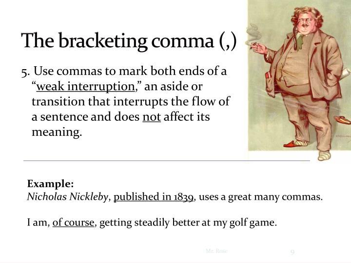 The bracketing comma