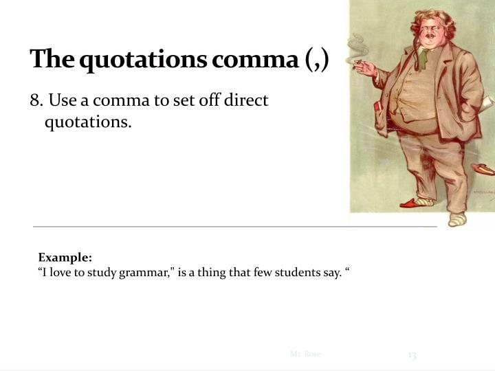 The quotations comma (,)