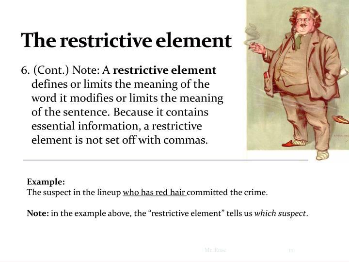 The restrictive element