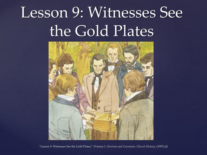 lesson 9 witnesses see the gold plates n.