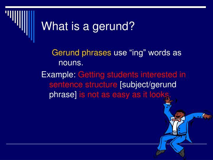 What is a gerund?