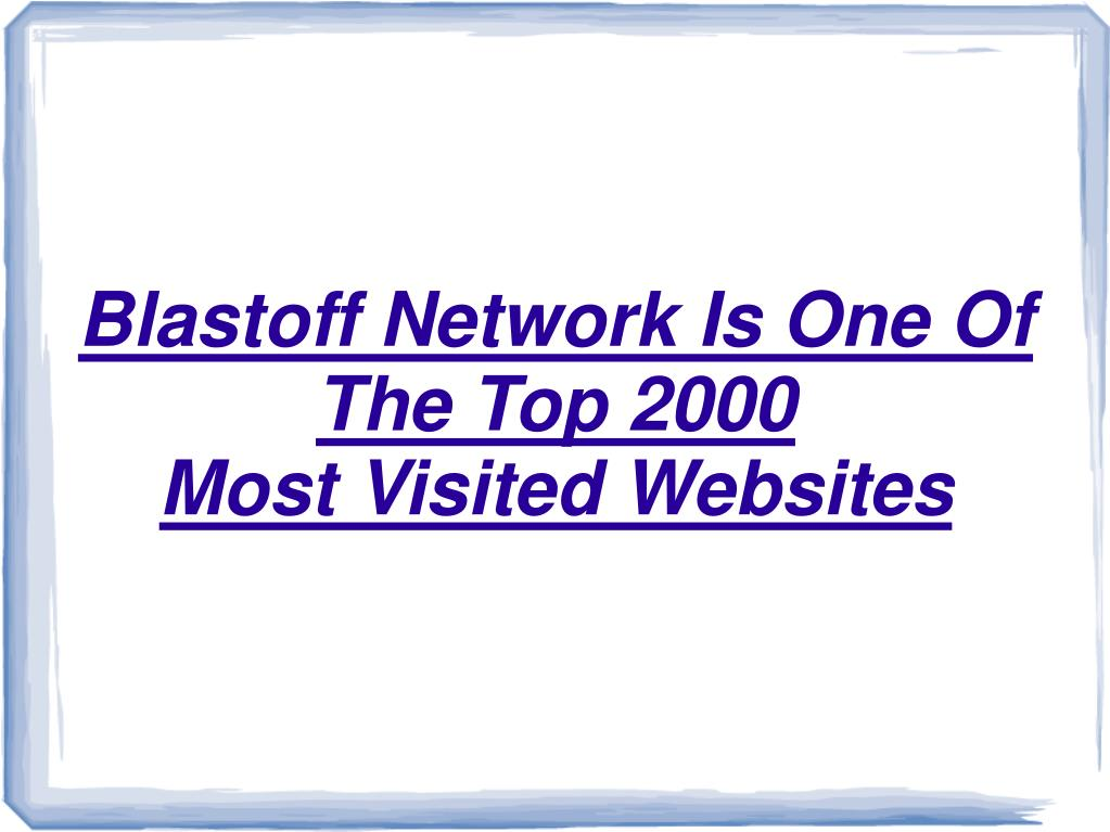 blastoff network is one of the top 2000 most visited websites l.