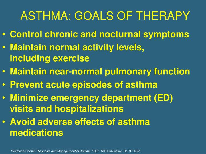 ASTHMA: GOALS OF THERAPY