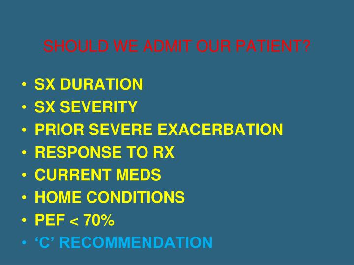 SHOULD WE ADMIT OUR PATIENT?