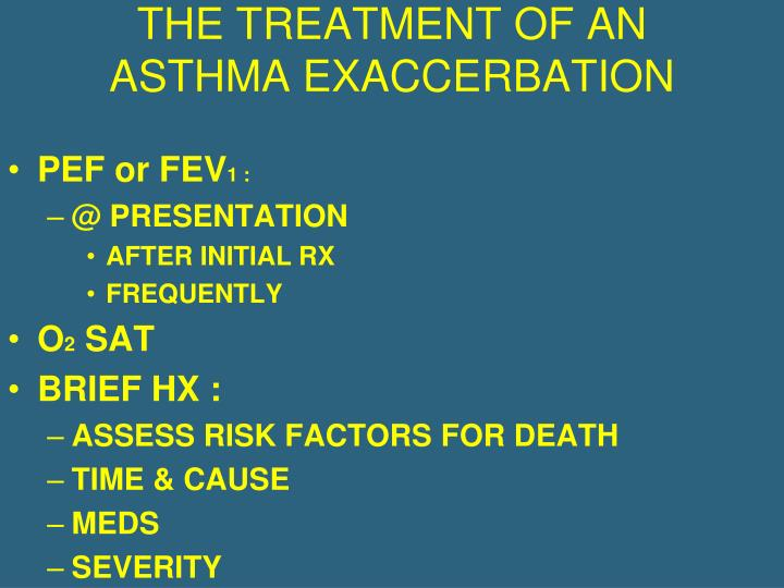 THE TREATMENT OF AN ASTHMA EXACCERBATION