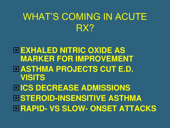 WHAT'S COMING IN ACUTE RX?