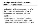ambiguous wholes in problem similar to previous