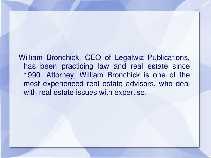 William Bronchick, CEO of Legalwiz Publications, has been practicing law and real estate since 1990...