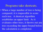 programs take shortcuts