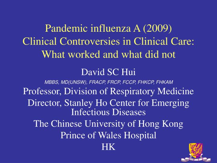 pandemic influenza a 2009 clinical controversies in clinical care what worked and what did not n.