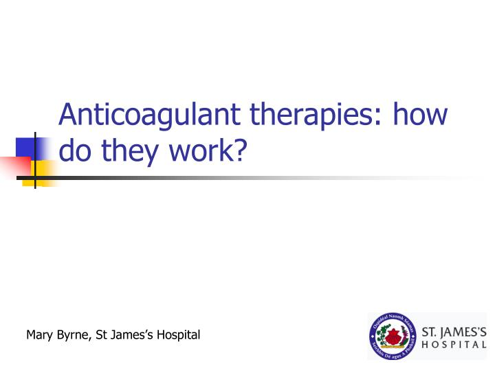 anticoagulant therapies how do they work n.