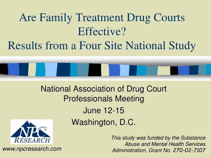 are family treatment drug courts effective results from a four site national study n.