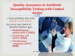 quality assurance in antibiotic susceptibility test ing with control strains