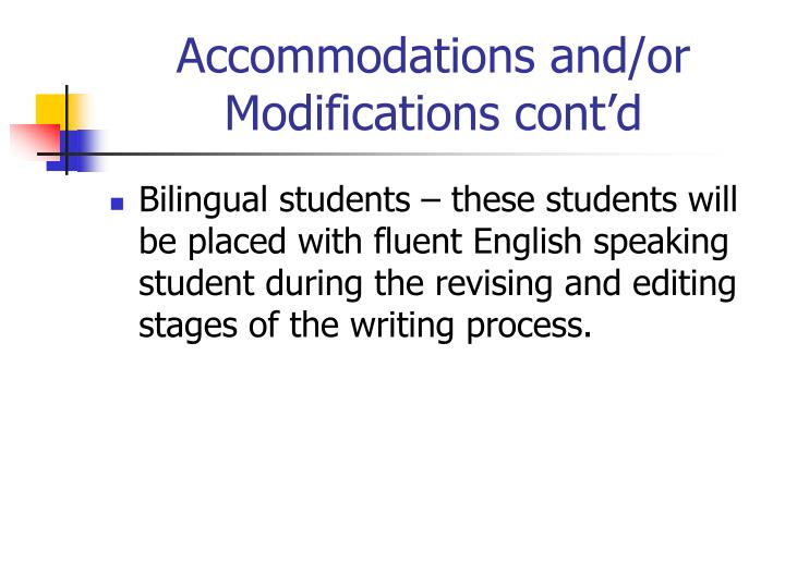 Accommodations and/or Modifications cont'd