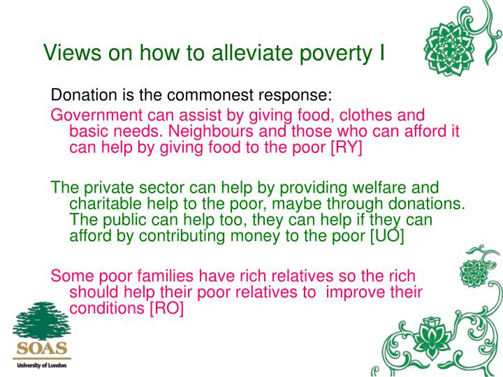 Views on how to alleviate poverty I