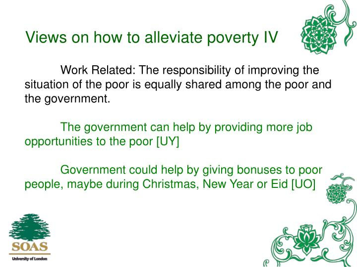 Views on how to alleviate poverty IV