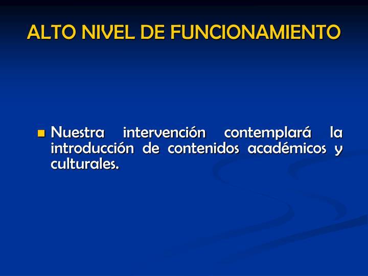 Nuestra intervención contemplará la introducción de contenidos académicos y culturales.