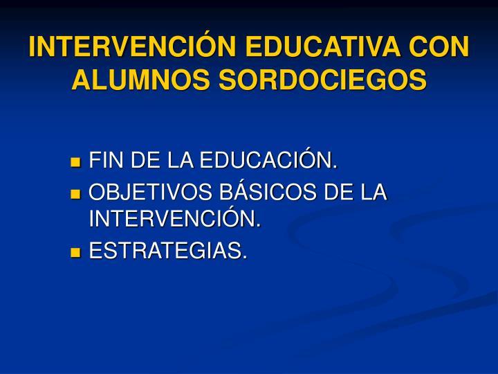 INTERVENCIÓN EDUCATIVA CON ALUMNOS SORDOCIEGOS