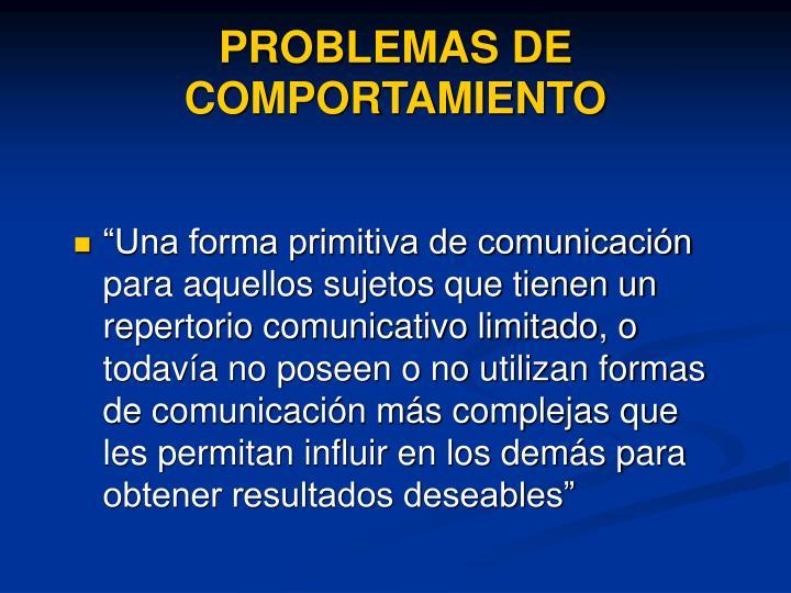 PROBLEMAS DE COMPORTAMIENTO