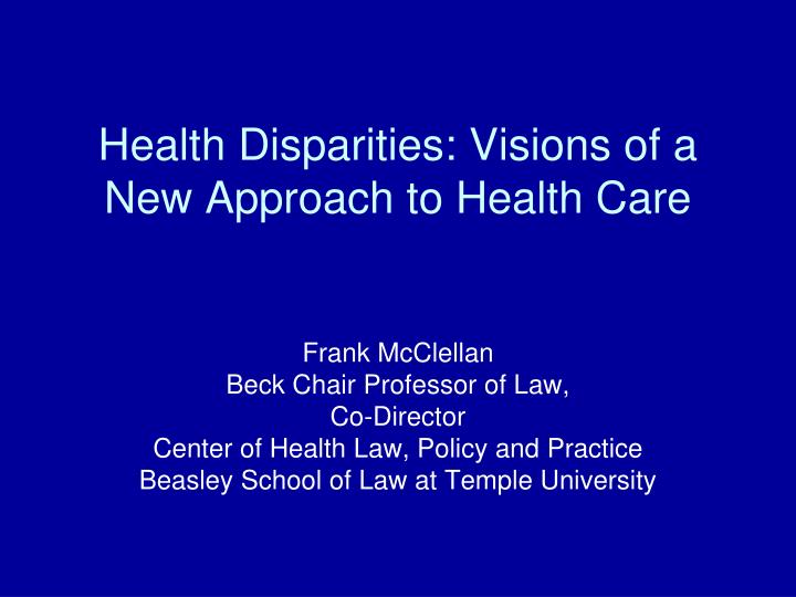 health disparities visions of a new approach to health care n.