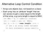 alternative loop control condition