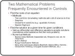 two mathematical problems frequently encountered in controls