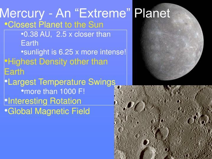 "Mercury - An ""Extreme"" Planet"