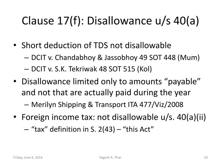 Clause 17(f): Disallowance u/s 40(a)