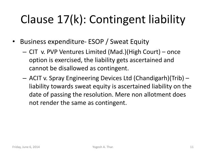 Clause 17(k): Contingent liability