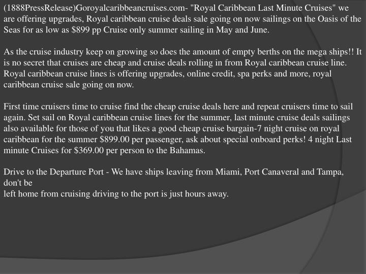"(1888PressRelease)Goroyalcaribbeancruises.com- ""Royal Caribbean Last Minute Cruises"" we are offering..."