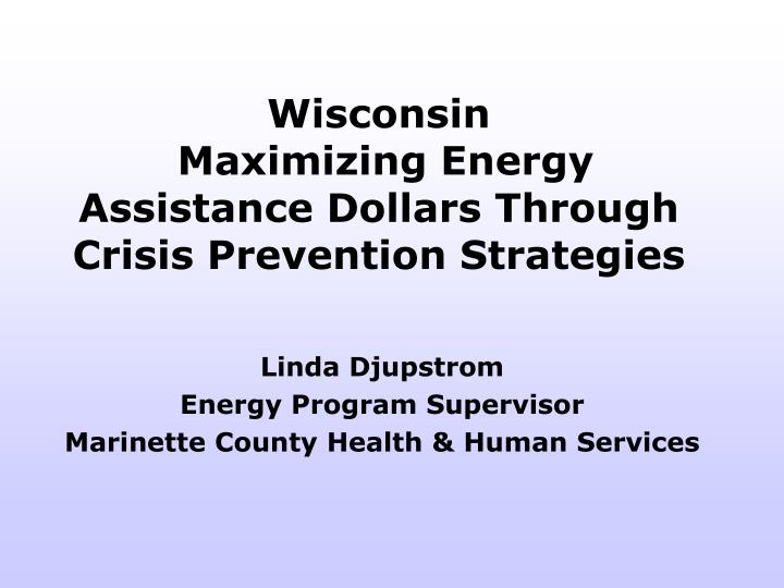 wisconsin maximizing energy assistance dollars through crisis prevention strategies n.