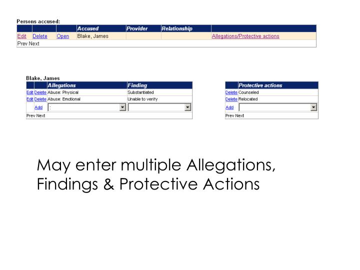 May enter multiple Allegations, Findings & Protective Actions