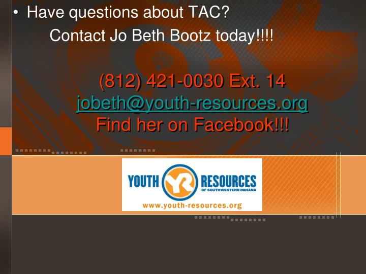 Have questions about TAC?