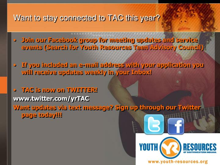 Want to stay connected to tac this year