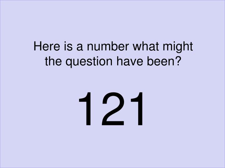 Here is a number what might