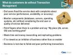 what do customers do without transaction management