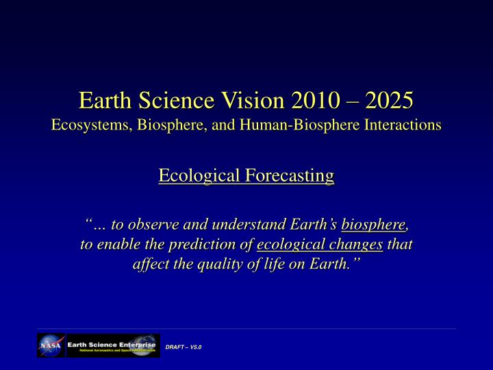 earth science vision 2010 2025 ecosystems biosphere and human biosphere interactions n.