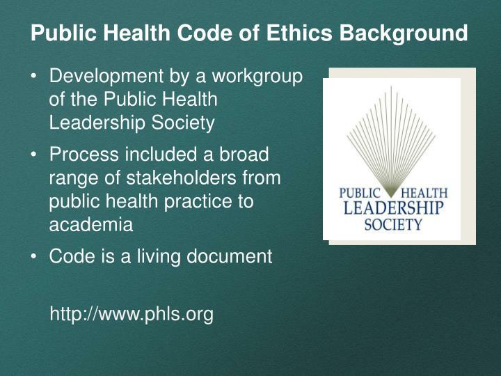 Public Health Code of Ethics Background