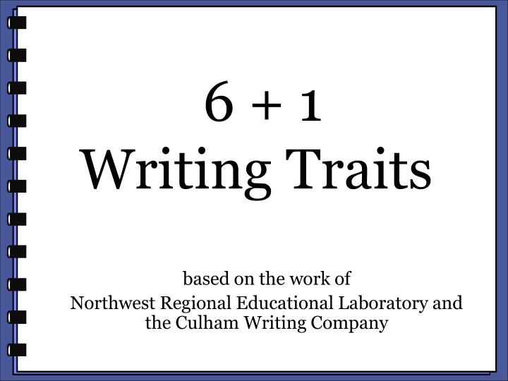writing traits 61 Creating young writers: using the six traits to enrich writing process in primary classrooms (3rd edition) (creating 6-trait revisers and editors series.