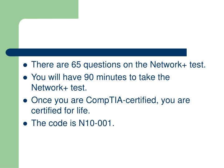 There are 65 questions on the Network+ test.