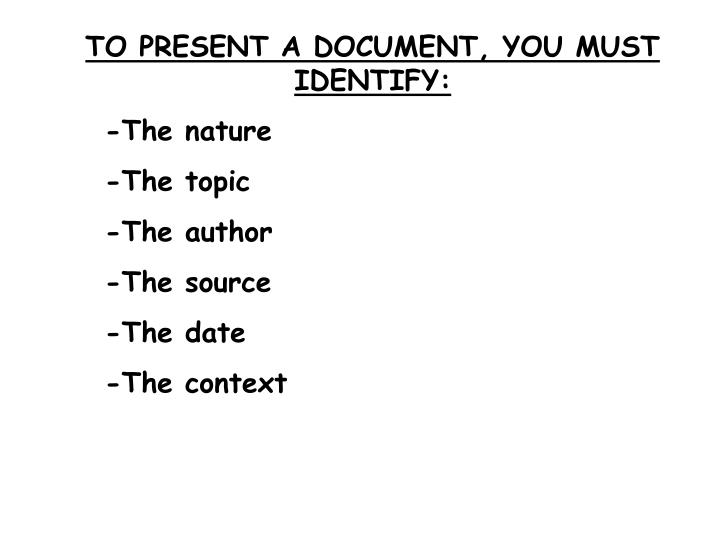 TO PRESENT A DOCUMENT, YOU MUST