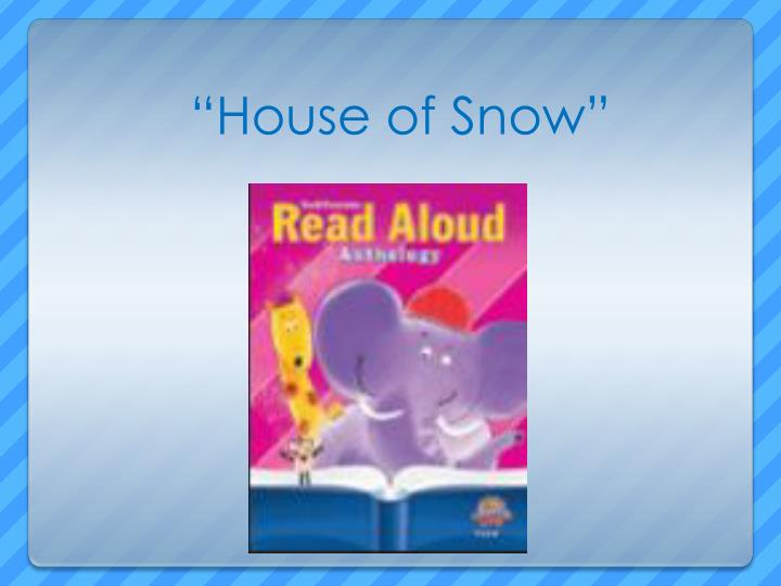 """""""House of Snow"""""""