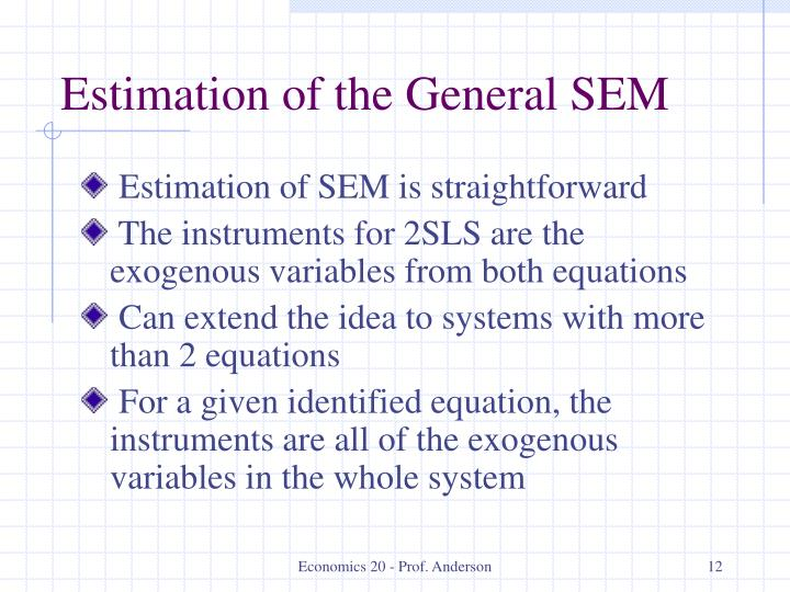 Estimation of the General SEM